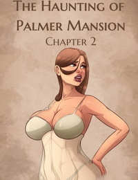The Haunting of Palmer Mansion chapter 2
