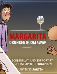 Margarita : drunken room swap