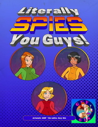 Literally Spies- You Guys Guy Gin Remix