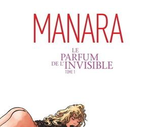 Milo Manara Le Parfum de LInvisible Tome 1 French