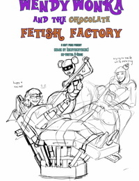 Wendy Wonka and the Chocolate Fetish Factory – Ch.2 Issue 2